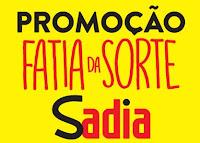 Promoção Fatia da Sorte Sadia fatiadasorte.com.br