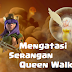 Tips Mengatasi Serangan Queen Walk