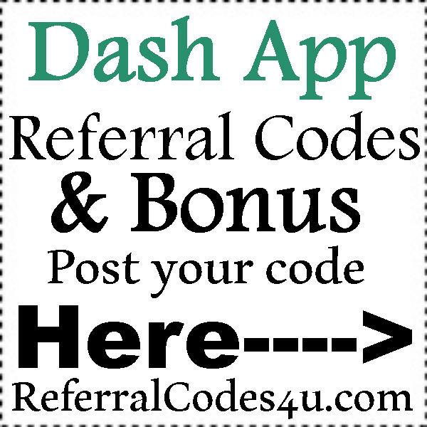 Dash App Referral Codes 2016-2021, Dash App Reviews, Dash App Sign Up Bonus