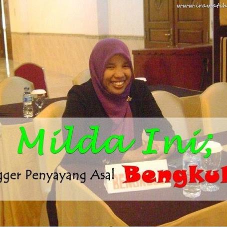 MILDA INI; BLOGGER PENYAYANG ASAL BENGKULU