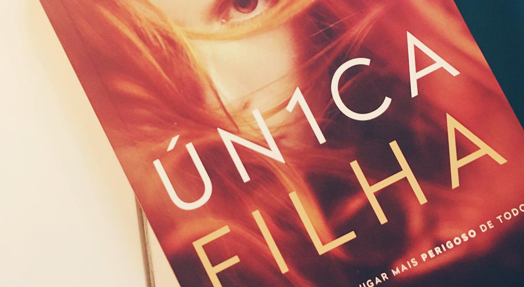 Resenha do livro Única Filha, thriller de Anna Snoekstra