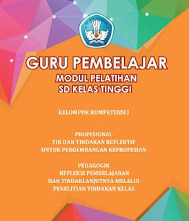 Download Kumpulan Modul Guru Pembelajar (GP) Kelas Tinggi (Kelas 4, 5, 6 SD)