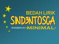 Review Lirik Lagu Sind3ntosca - Minimal