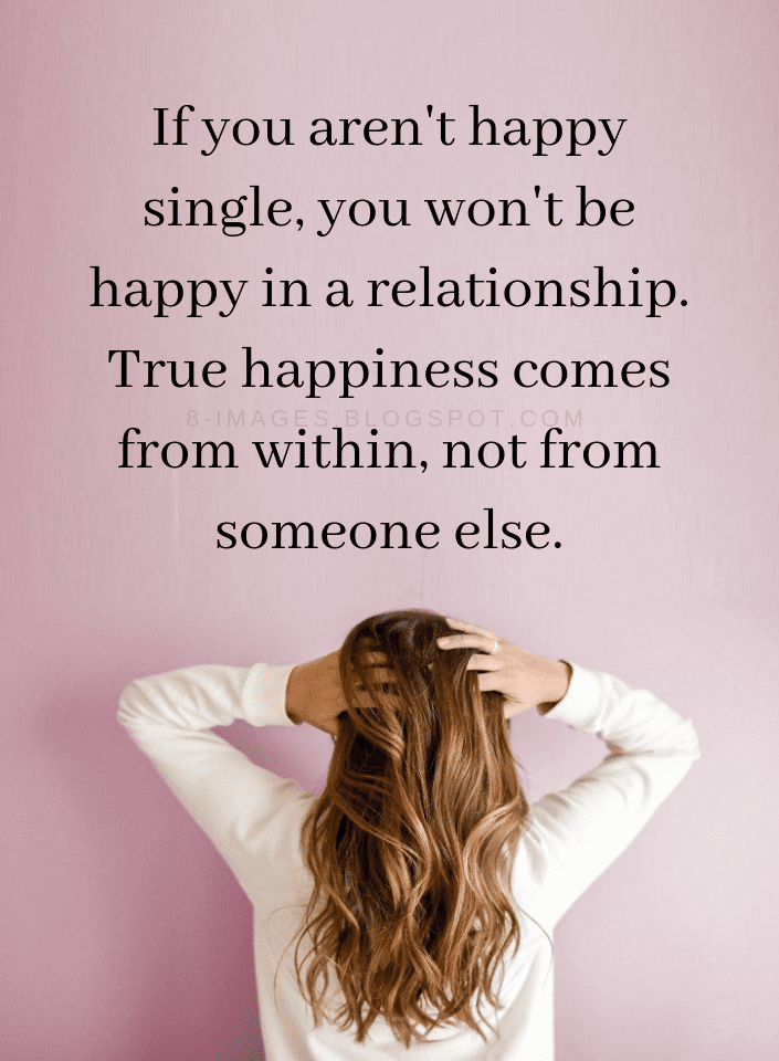 Image of: Love Quotes Everyday Power Quotes If You Arent Happy Single You Wont Be Happy In