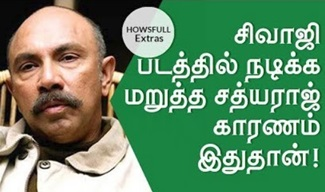 Reason behind why Sathyaraj refused to act in Sivaji Movie