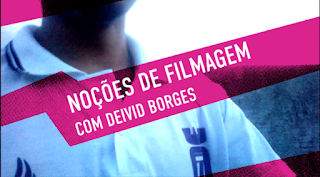 Noções de filmagem com Deivid Borges - Perfil JA