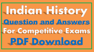 Indian History Questions and Answers for Competitive Exams PDF
