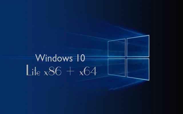 Download Windows 10 Lite X86, X64 - Phiên bản dành cho máy tính cấu hình yếu