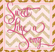 Sweet Like A Song