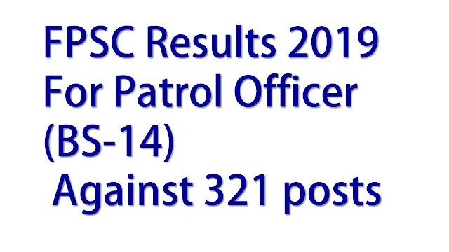 FPSC Results 2019 For Patrol Officer (BS-14) | Against 321 posts
