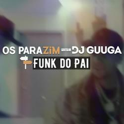 Capa Funk do Pai – Os Parazim Mp3