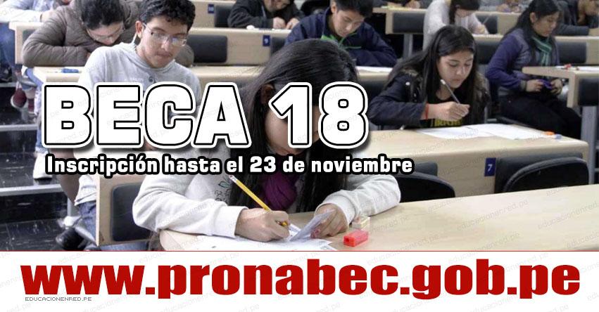 BECA 18: Inscripción Examen Nacional de Preselección hasta el Viernes 23 de Noviembre - PRONABEC - www.pronabec.gob.pe