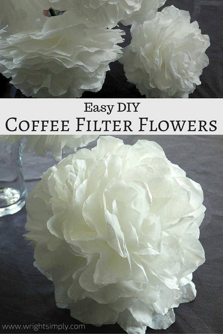 Simply wright easy diy coffee filter flowers monday may 16 2016 izmirmasajfo