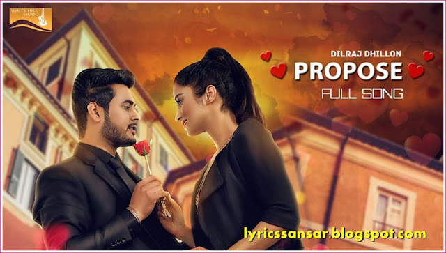 Propose Lyrics By Dilraj Dhillon & Jazz Sodhi | Latest Punjabi Romantic Song