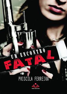 [Resenha] Um Encontro Fatal #01 - Priscila Ferreira