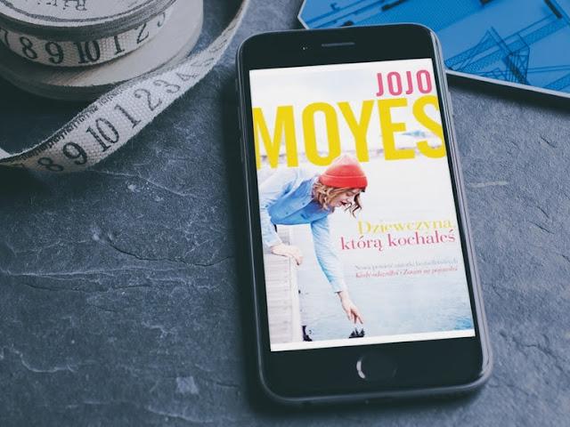 Dziewczyna, którą kochałeś – Jojo Moyes. Okiem Moniki