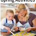 Spring Activities To Do With Your Kids (Indoors and Outdoors)