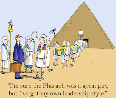 "Cartoon of a businessman talking to an ancient Egyptian saying, ""I'm sure the Pharaoh was a great guy, but I've got my own leadership style."""