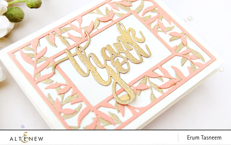 Altenew Leaf Frame Die | Simply Thank You Die |Erum Tasneem | @pr0digy0