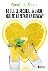 Lo que el alcohol ha unido que no lo separe la resaca, García de Saura
