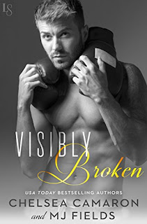 Visibly Broken by Chelsea Camaron and MJ Fields