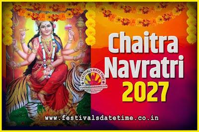 2027 Chaitra Navratri Pooja Date and Time, 2027 Navratri Calendar