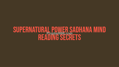 Supernatural Power Sadhana Mind Reading Secrets and ESP