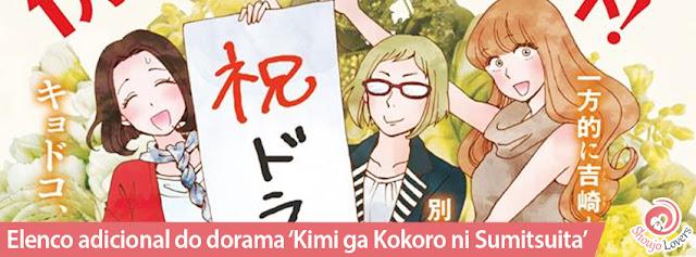 Elenco adicional e teaser do dorama 'Kimi ga Kokoro ni Sumitsuita'