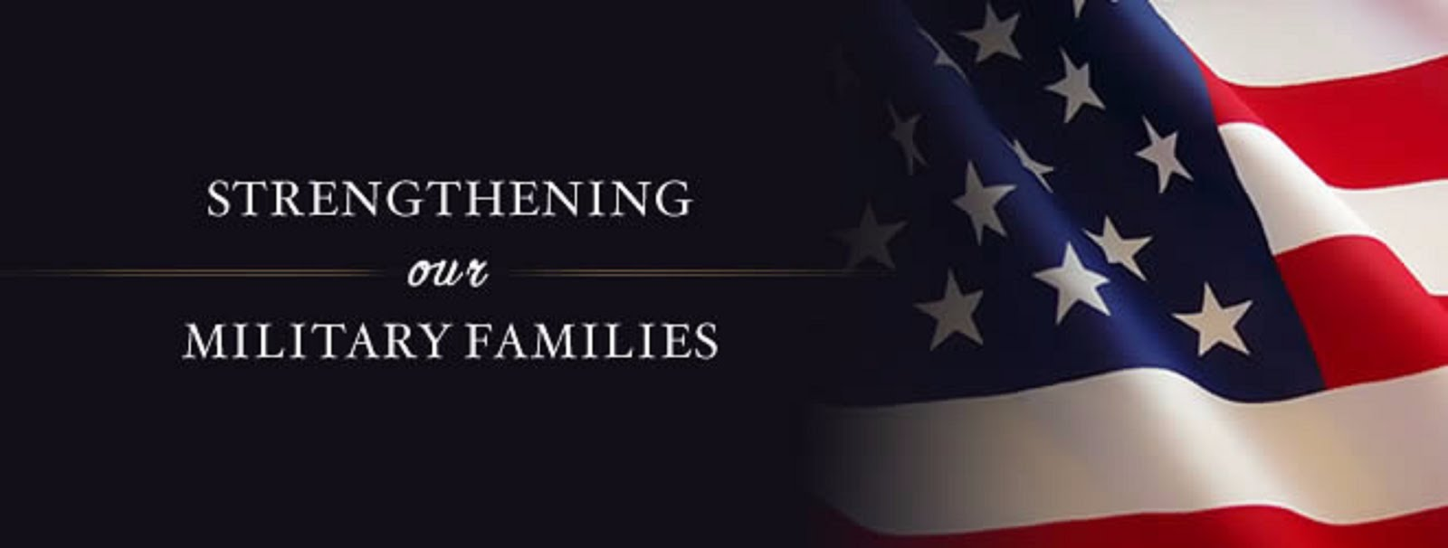 STRENGTHENING OUR MILITARY FAMILIES