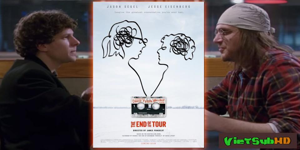 Phim Những ngày cuối chuyến lưu diễn VietSub HD | The End of the Tour 2015