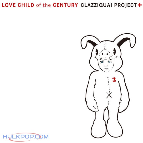 Clazziquai Project – LOVE CHILD of the CENTURY (ITUNES MATCH AAC M4A)