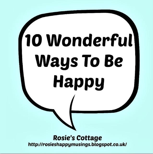 Ten wonderful ways to be happy