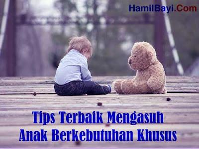 Tips Terbaik Mengasuh Anak Berkebutuhan Khusus
