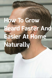 How To Grow Beard Faster And Easier At Home Naturally