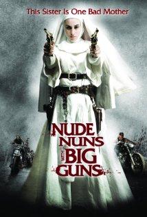 Nude Nuns with Big Guns (2010) – ล้างบาปแม่ชีปืนโหด [พากย์ไทย]