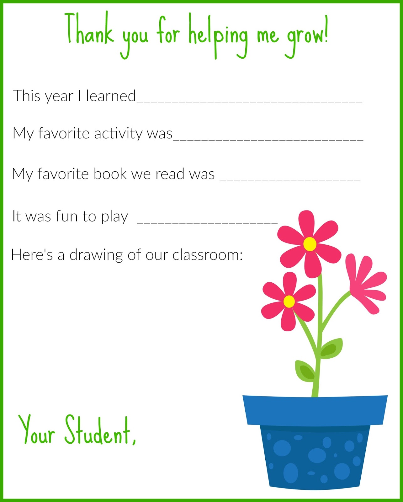 they both enjoyed filling it out and cant wait to present them to their teachers on the last day of school it would be cute to pair it with a plant to