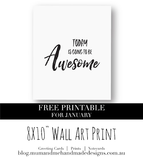 "8X10"" Free Printable - Today is going to be Awesome Print"