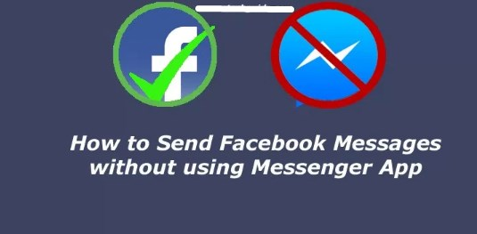Can You Still Send Facebook Messages Without the Messenger App