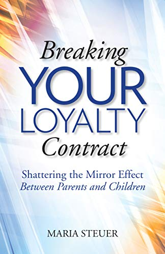Breaking Your Loyalty Contract by Maria Steuer