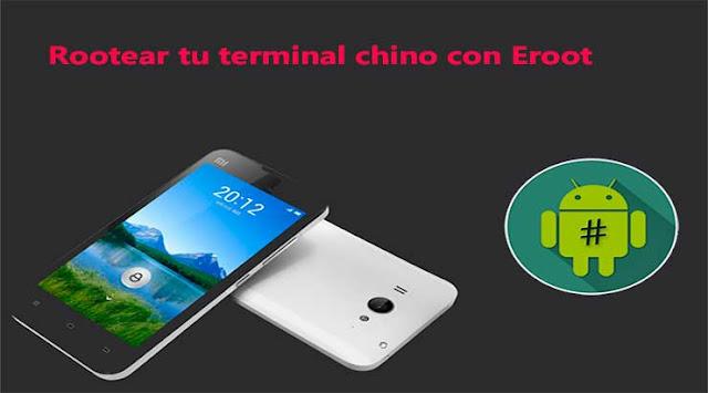 Cómo rootear tu teléfono chino con Eroot