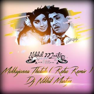 Mokkajonna Thotalo | Retro Remix | Dj Nikhil Martyn