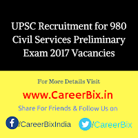 UPSC Recruitment for 980 Civil Services Preliminary Exam 2017 Vacancies