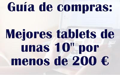 Mejores tablets 10 pulgadas por menos de 200 euros