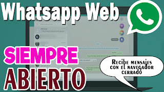 Como mantener Whatsapp Web siempre abierto en Chrome