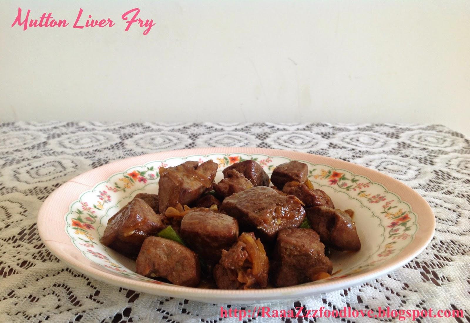 http://raaazzzfoodlove.blogspot.in/2014/01/mutton-liver-fry-bhuni-kaleji.html