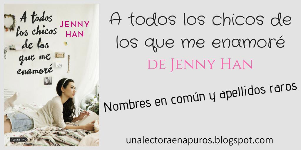 A todos los chicos de los que me enamoré, de Jenny Han | Nombres en común y apellidos raros