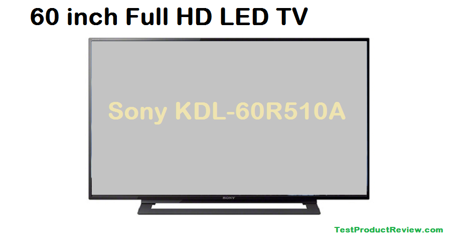 Sony KDL-60R510A review