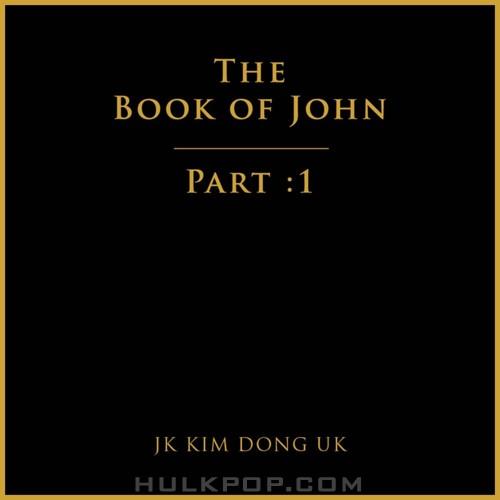 JK KIM DONG UK – The Book Of John : Part 1 – EP