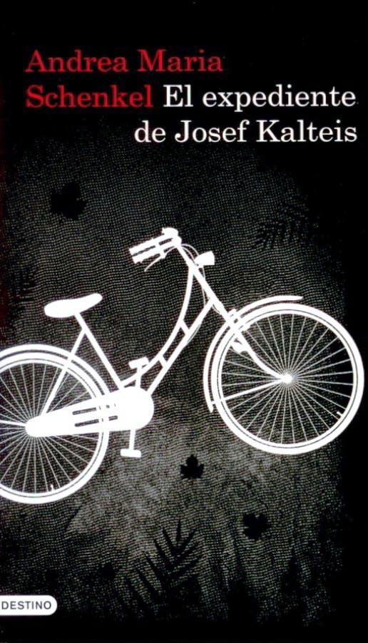 El expediente de Josef Kalteis – Andrea Maria Schenkel