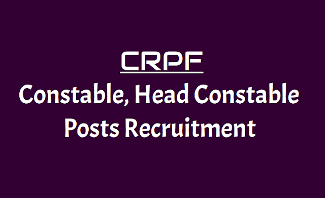 CRPF Constable, Head Constable Posts